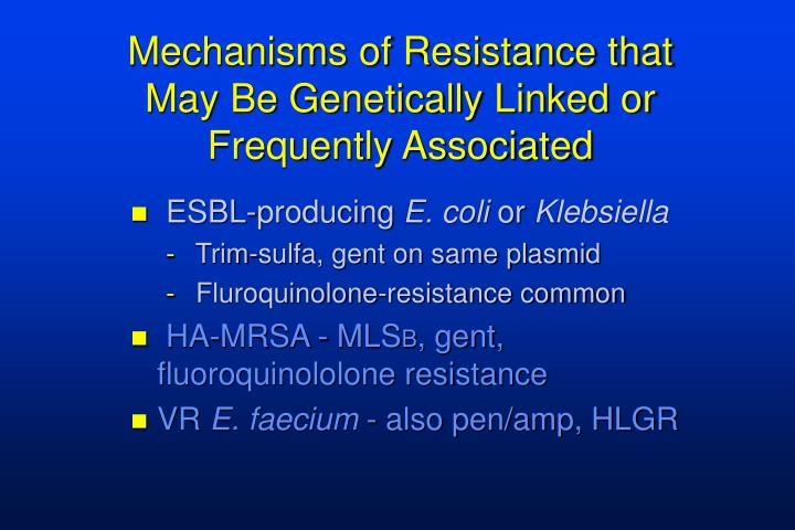 Mechanisms of Resistance that May Be Genetically Linked or Frequently Associated