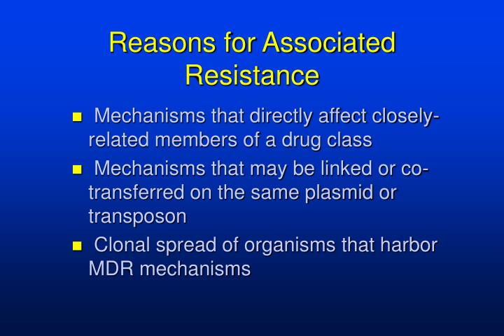 Reasons for Associated Resistance