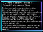 a general problem policies to control environmental risks