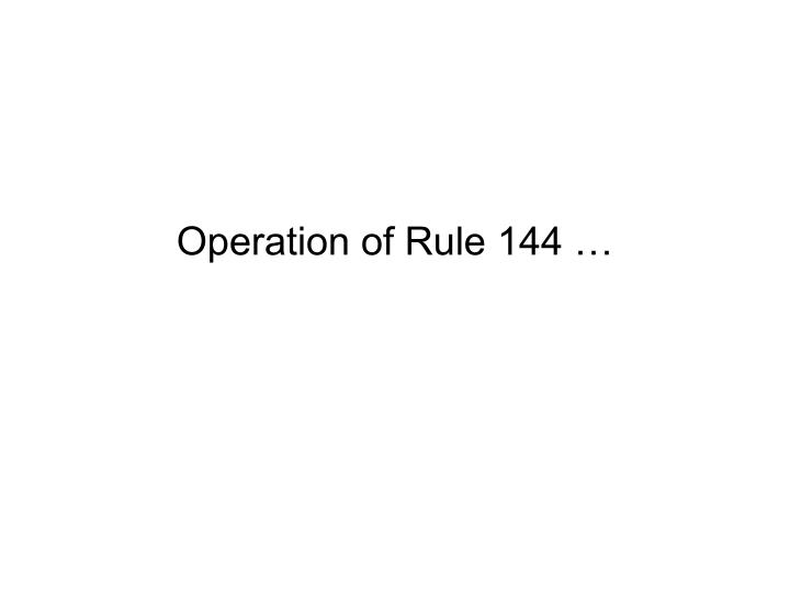 Operation of Rule 144 …