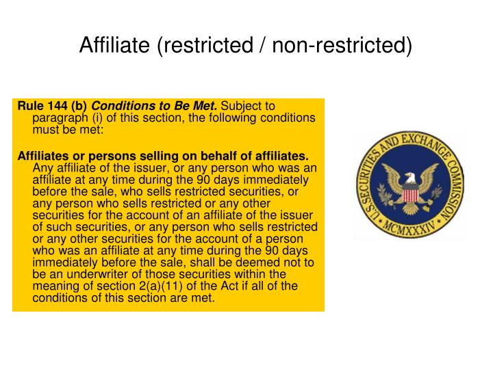 Affiliate (restricted / non-restricted)