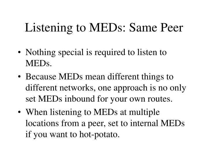 Listening to MEDs: Same Peer
