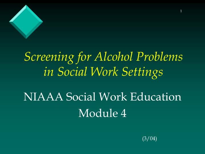 screening for alcohol Screening for alcohol use: why audit the audit was developed as a simple method of screening for excessive drinking and to assist in brief assessment.