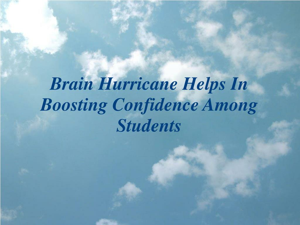 brain hurricane helps in boosting confidence among students l.