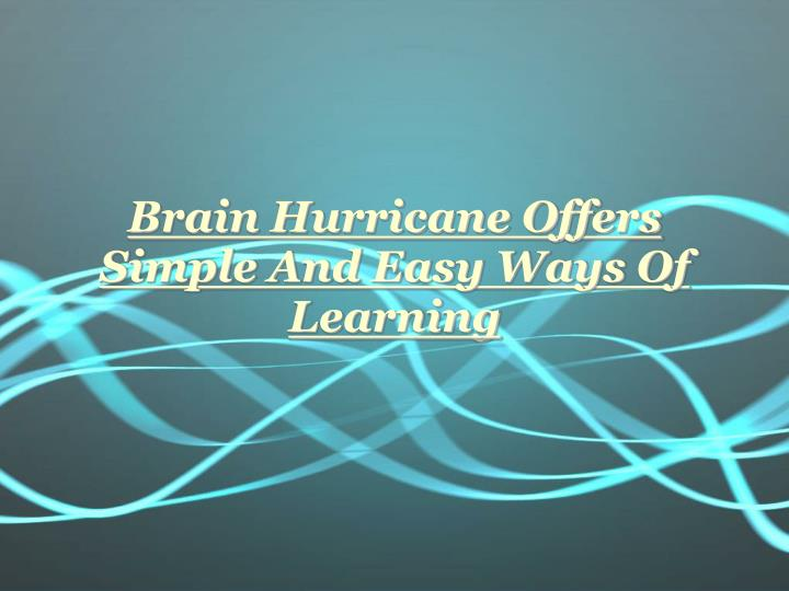 Brain hurricane offers simple and easy ways of learning