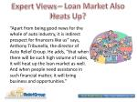 expert views loan market also heats up