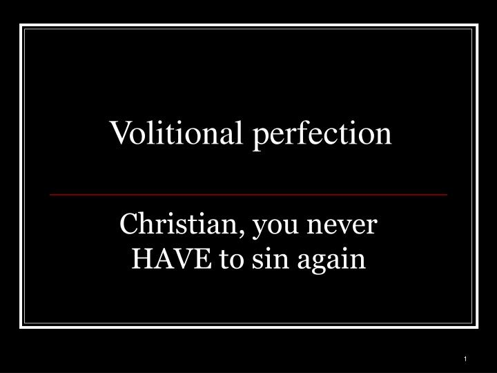volitional perfection n.