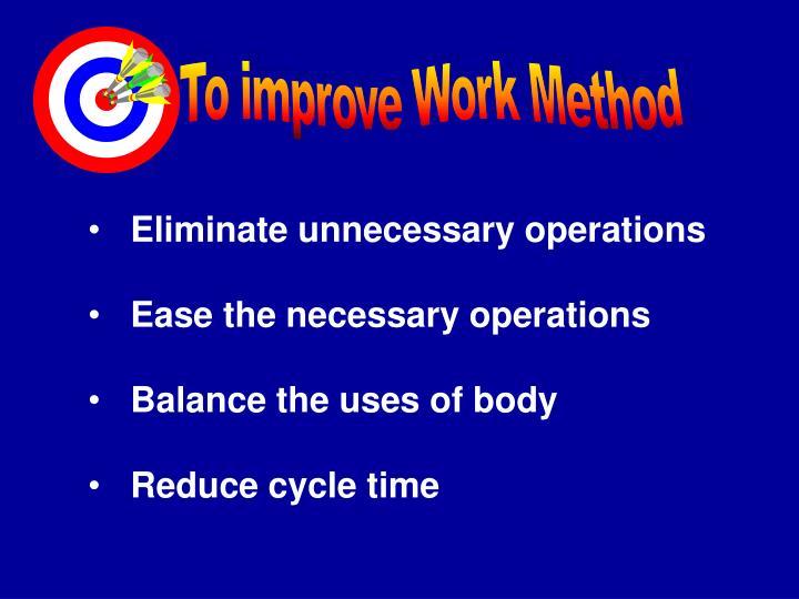 To improve Work Method