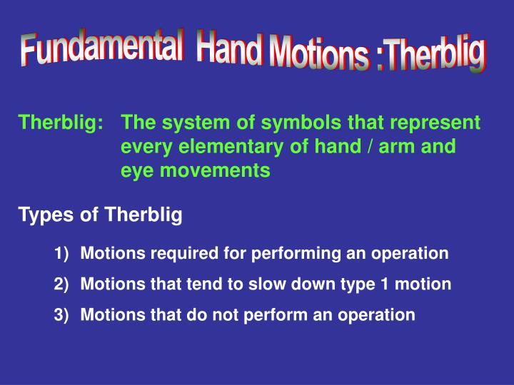 Fundamental  Hand Motions :Therblig