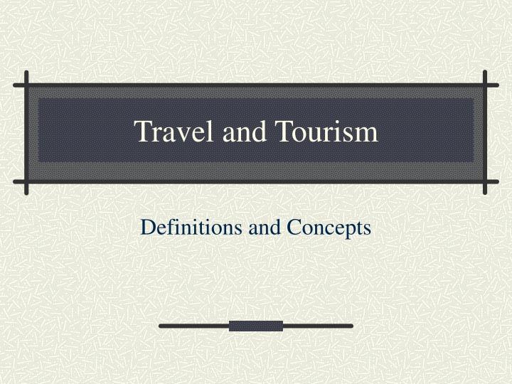 travel and tourism n.