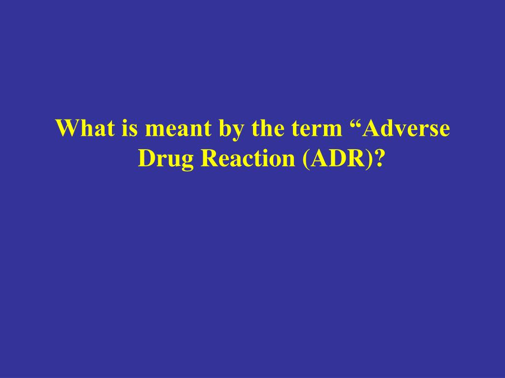 Ppt Adverse Drug Reactions Mary Teeling 27 April 2009
