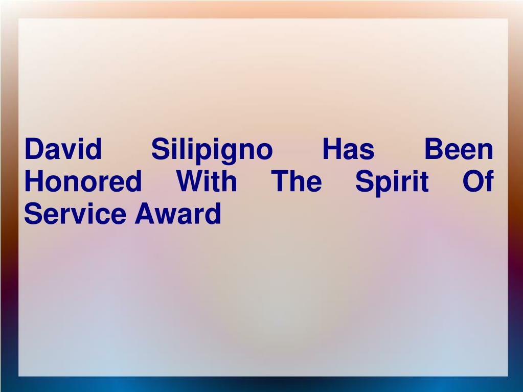 david silipigno has been honored with the spirit of service award l.