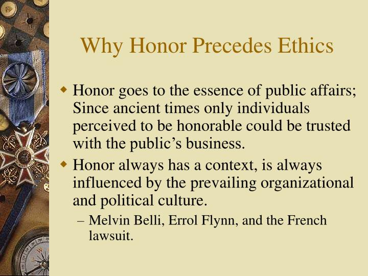 Why Honor Precedes Ethics
