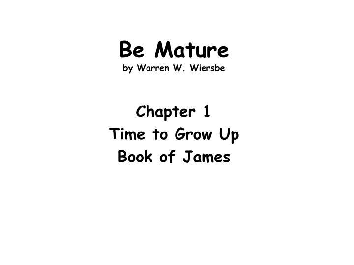 be mature by warren w wiersbe n.