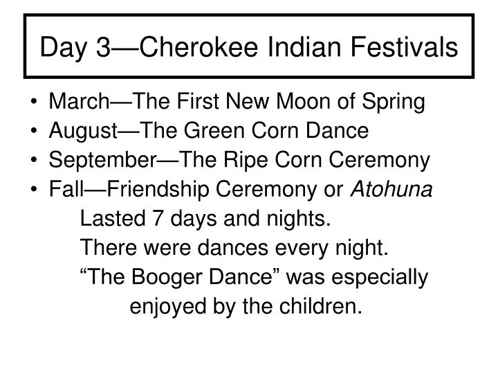 day 3 cherokee indian festivals n.