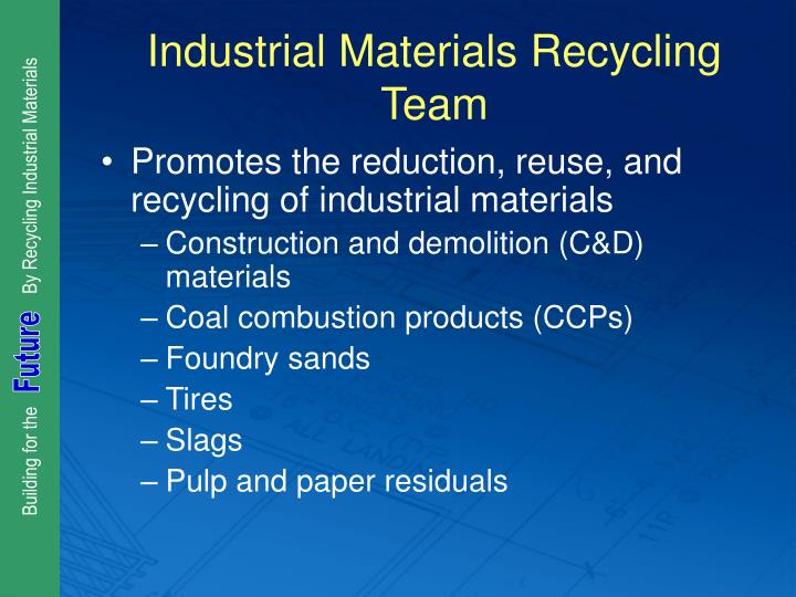Industrial materials recycling team