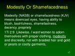 modestly or shamefacedness