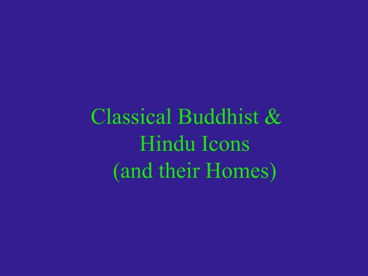 classical buddhist hindu icons and their homes n.