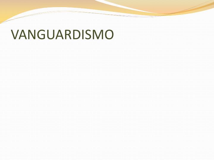 vanguardismo n.