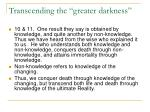 transcending the greater darkness