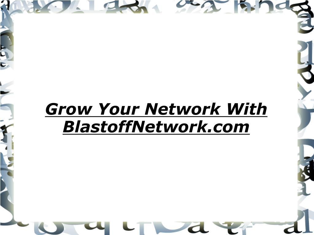 Grow Your Network With BlastoffNetwork.com