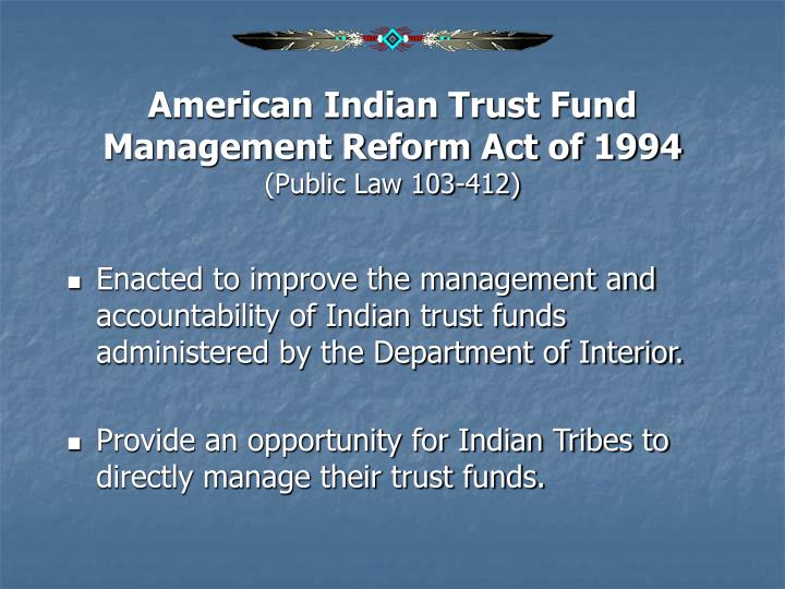 American indian trust fund management reform act of 1994 public law 103 412
