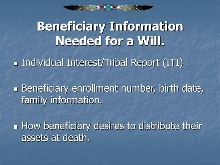 Beneficiary Information Needed for a Will.