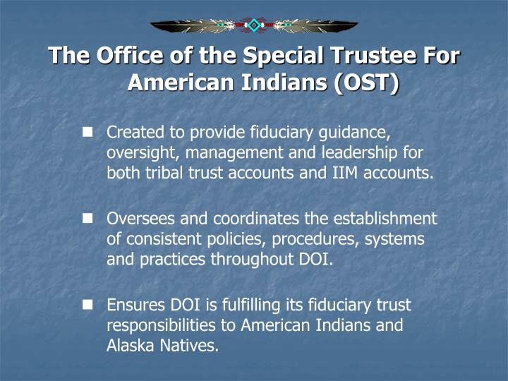 The Office of the Special Trustee For American Indians (OST)