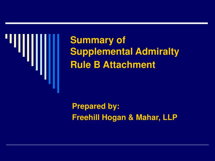 Summary of supplemental admiralty rule b attachment