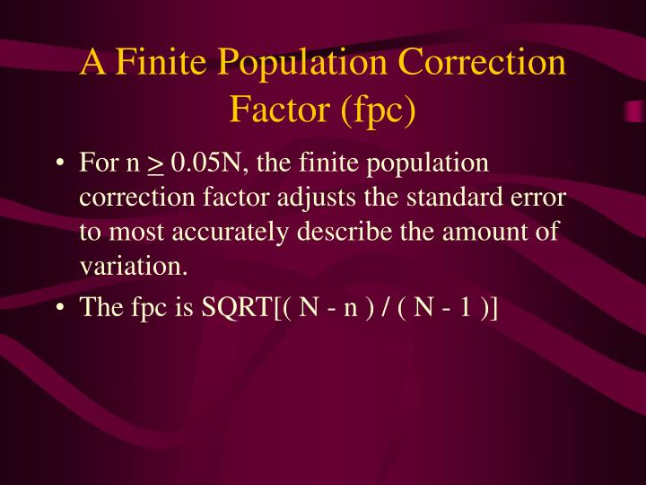 A Finite Population Correction Factor (fpc)