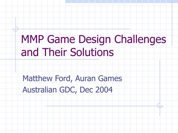 mmp game design challenges and their solutions