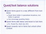 quest loot balance solutions