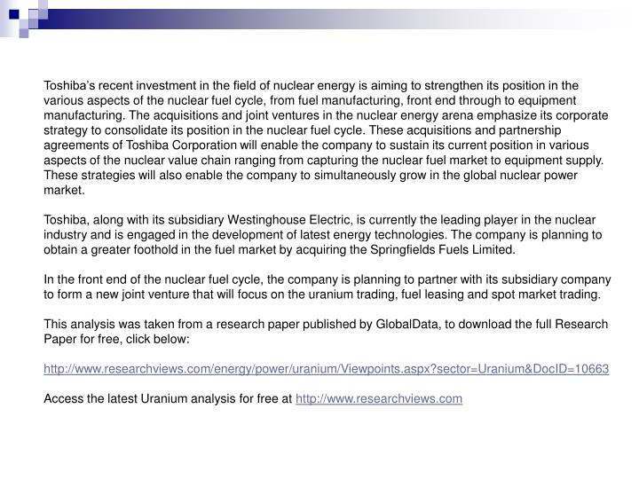 Toshiba's recent investment in the field of nuclear energy is aiming to strengthen its position in...