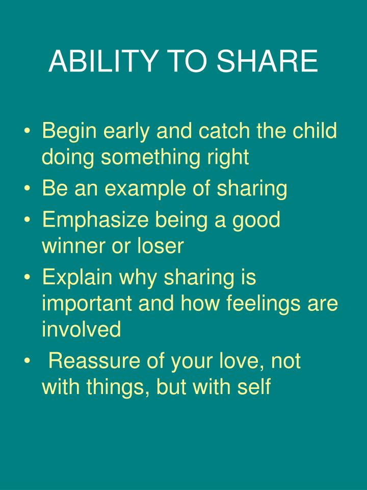 ABILITY TO SHARE