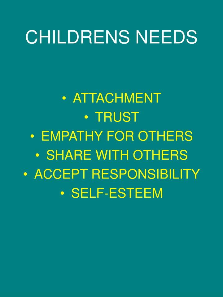CHILDRENS NEEDS