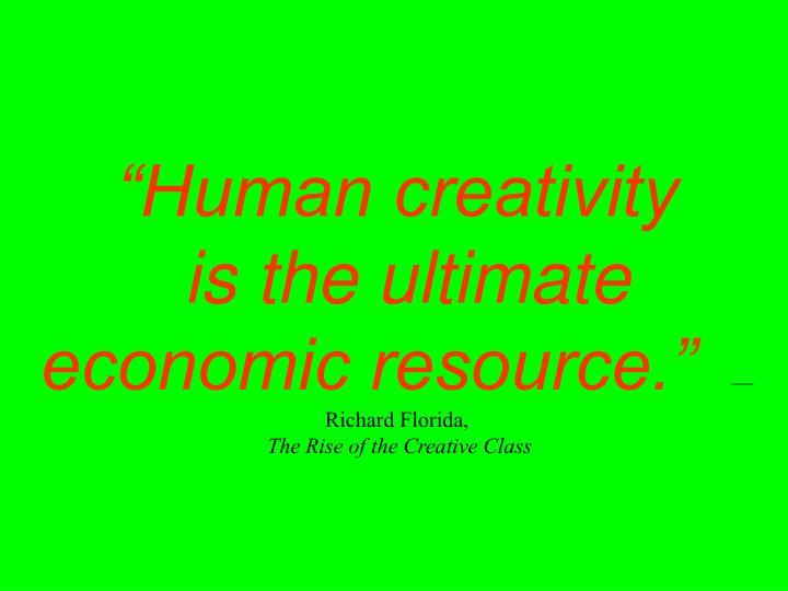 """Human creativity"