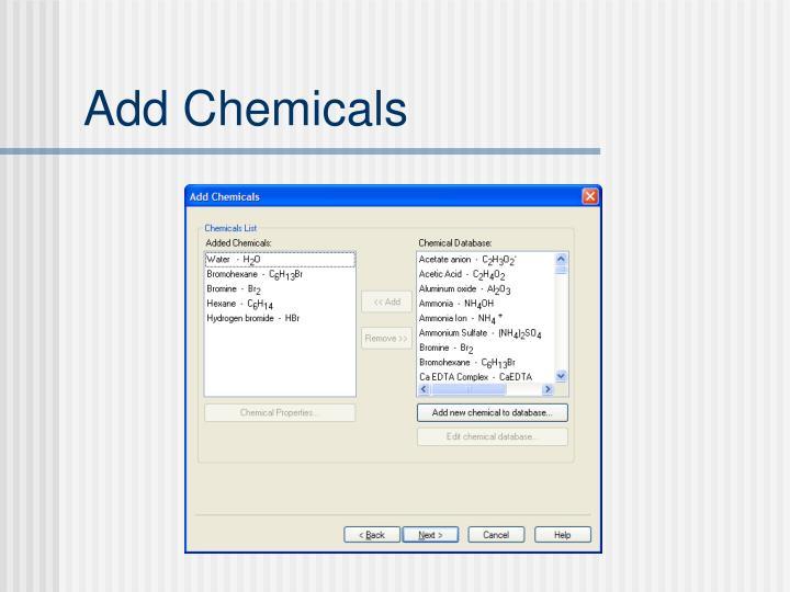 Add Chemicals
