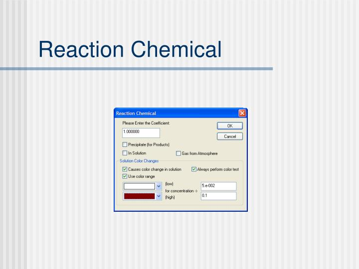 Reaction Chemical