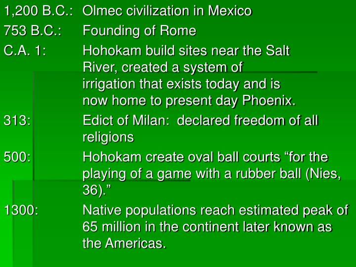 1,200 B.C.:	  Olmec civilization in Mexico