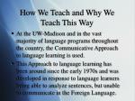 how we teach and why we teach this way