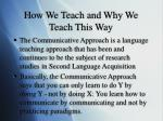 how we teach and why we teach this way1