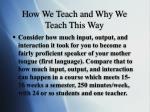how we teach and why we teach this way3
