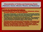 characteristics of tertiary and quaternary rocks paleocene eocene miocene pliocene and pleistocene