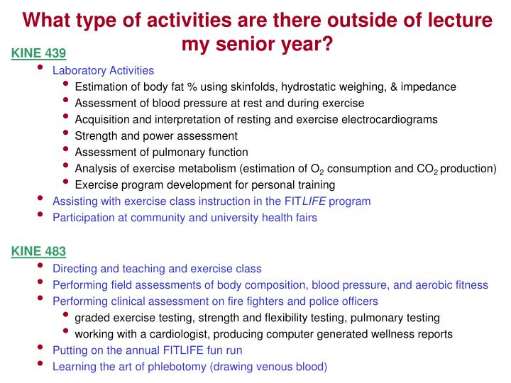 What type of activities are there outside of lecture my senior year?