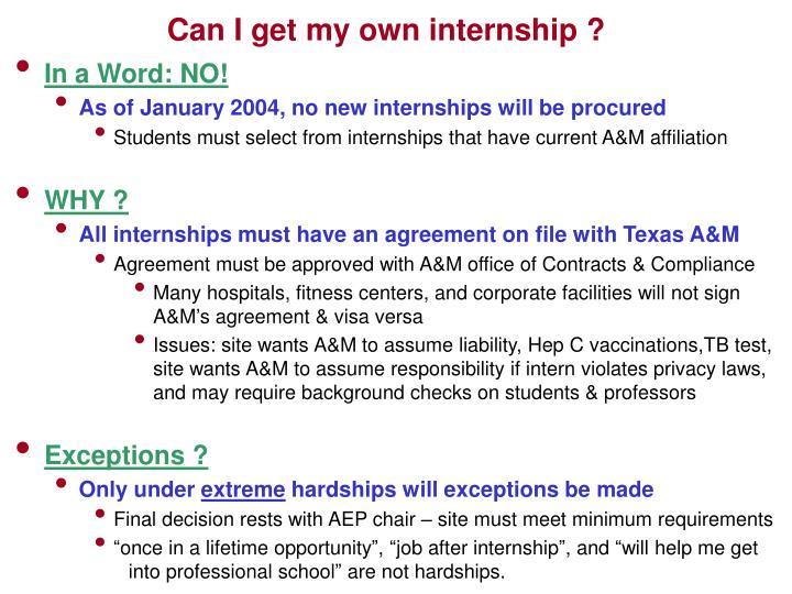 Can I get my own internship ?