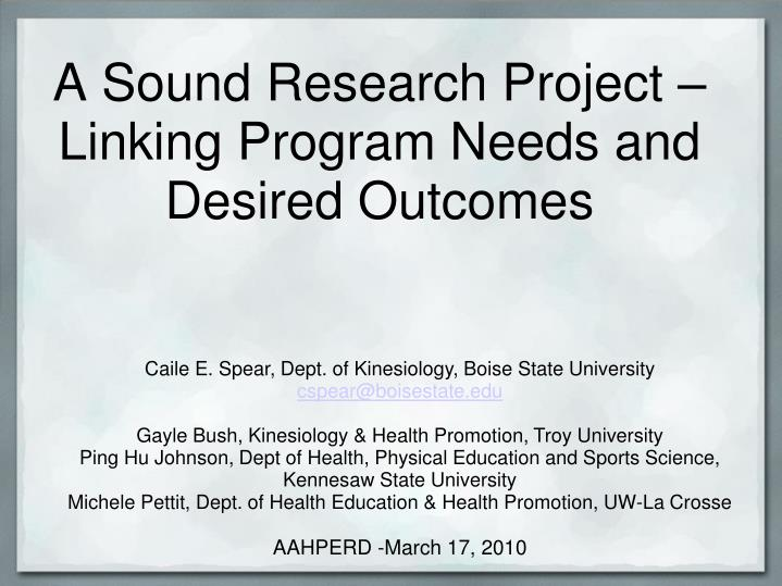 a sound research project linking program needs and desired outcomes