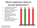 which statement refers to sexual reproduction