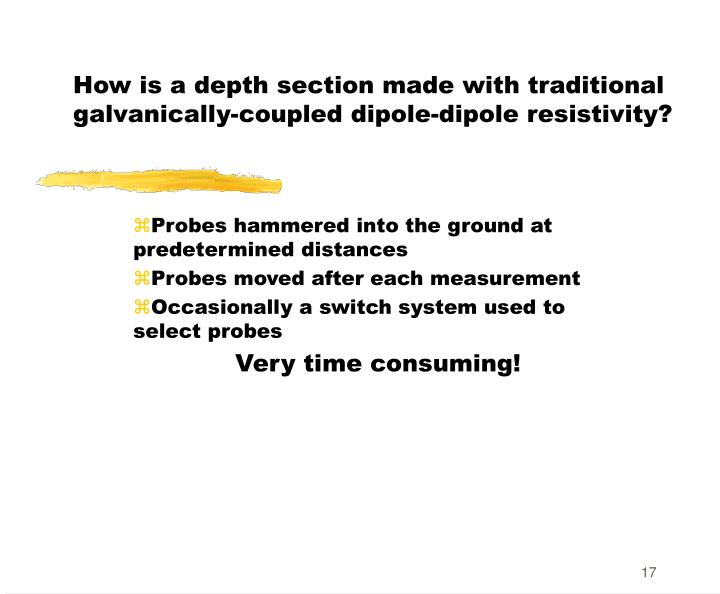 How is a depth section made with traditional  galvanically-coupled dipole-dipole resistivity?