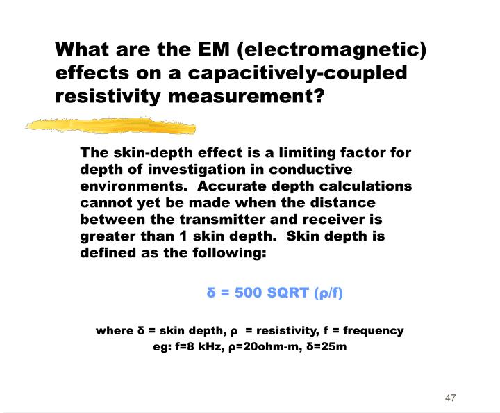 What are the EM (electromagnetic) effects on a capacitively-coupled resistivity measurement?