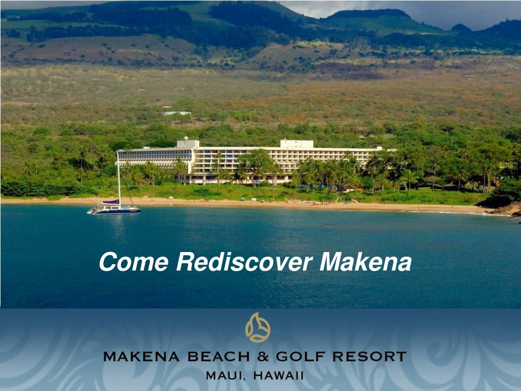 Come Rediscover Makena